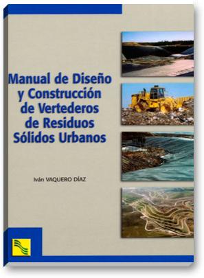 Manual de Diseño y Construcción de Vertederos de Residuos Sólidos Urbanos