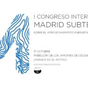I Congreso Internacional Madrid Subterra sobre Aprovechamiento Energético del Subsuelo Urbano