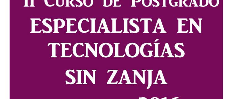 Curso de Postgrado Especialista en Tecnología SIN Zanja 2016