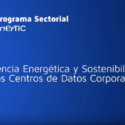 Informe Smart Data Center enerTIC sobre aunar sostenibilidad y disponibilidad de negocio