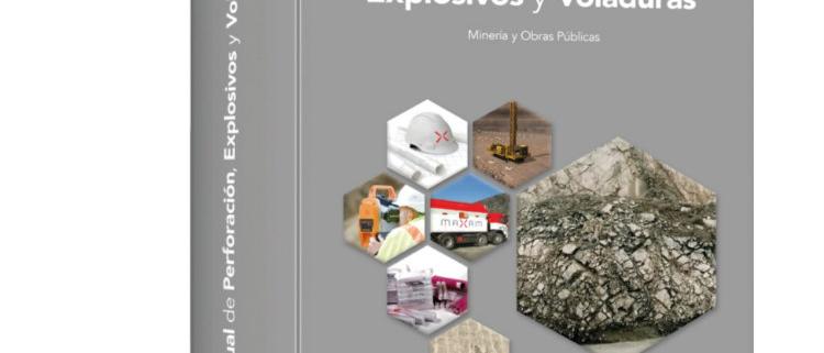 Manual de perforación, explosivos y voladuras. Minería y Obras Públicas