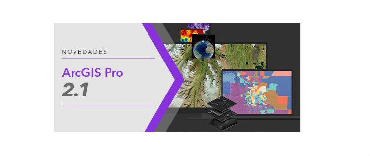 Esri lanza la nueva versión de escritorio ArcGIS Pro 2.1