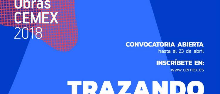 Abierta la convocatoria del Premio Obras CEMEX 2018