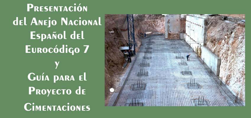 Presentación del Anejo Nacional español del Eurocódigo 7