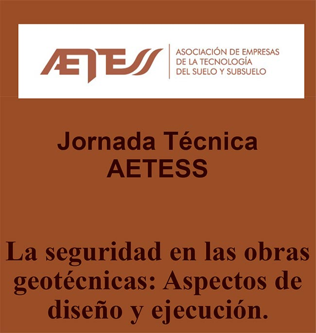Jornada Técnica AETESS La seguridad en las obras geotécnicas