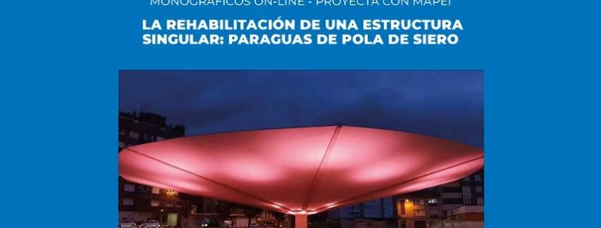 La rehabilitación de una estructura singular: Paraguas de Pola de Siero