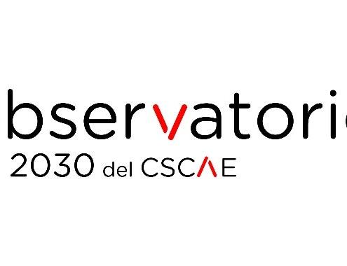 El Observatorio 2030 del CSCAE se adhiere a la Alianza Rehabilitar el Futuro