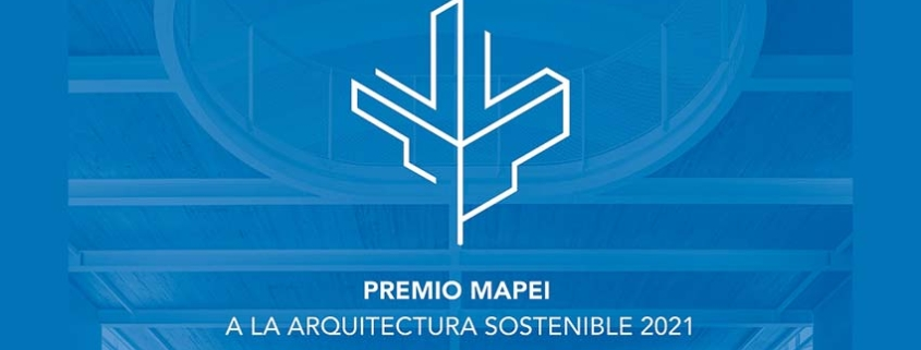 Convocado el Premio Mapei a la Arquitectura Sostenible 2021
