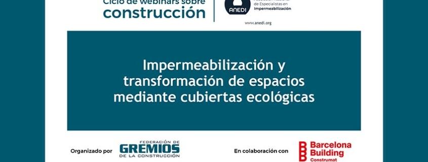 Webinar ANEDI y BBCONSTRUMAT: Impermeabilización y transformación de espacios mediante cubiertas ecológicas